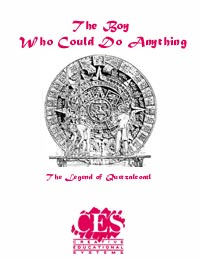 The Boy Who Could Do Anything Play Script -a dramatic adaptation of the Story of QuetzalCoatl, the Mexican God script cover