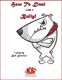 How to Deal with a Bully Play Script -a rap play by Bob Zaslow
