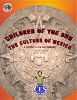 cover for Children of the Sun: The Culture of Mexico arts in education teaching curriculum through the arts curriculum guide  book for the age of exploration for teachers