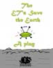 The ET's Save the Earth play script cover